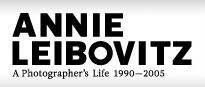 ANNIE LEIBOVITZ: A PHOTOGRAPHER's LIFE 1990 – 2005